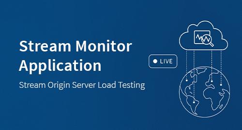 Load Testing Origin Servers: a Stream Monitor Application